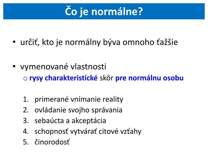 Čo je normálne?