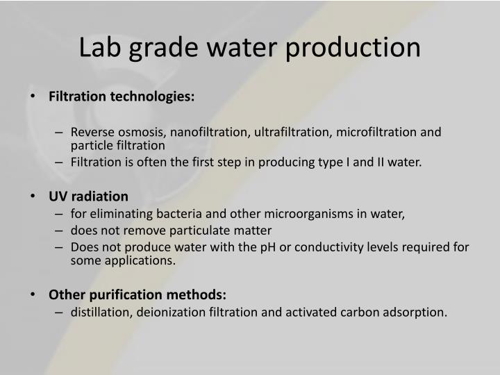 Lab grade water production