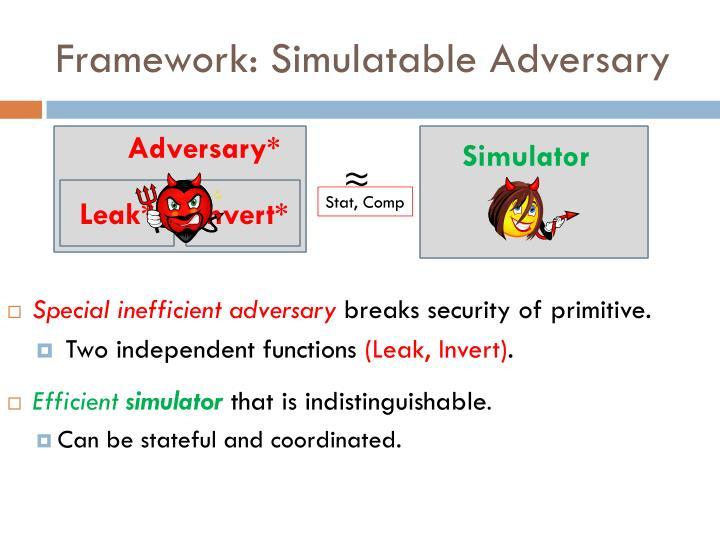 Framework: Simulatable Adversary