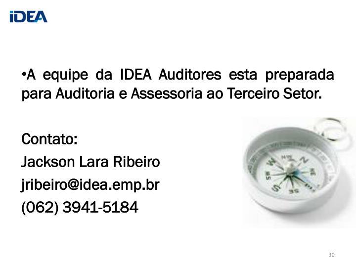 A equipe da IDEA Auditores esta preparada para Auditoria e Assessoria ao