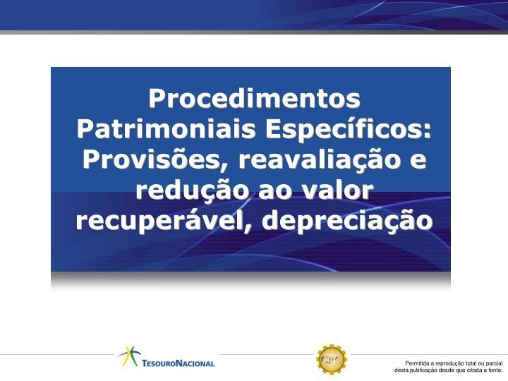 Procedimentos Patrimoniais Específicos:
