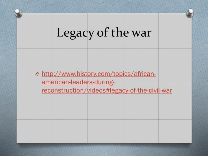 Legacy of the war