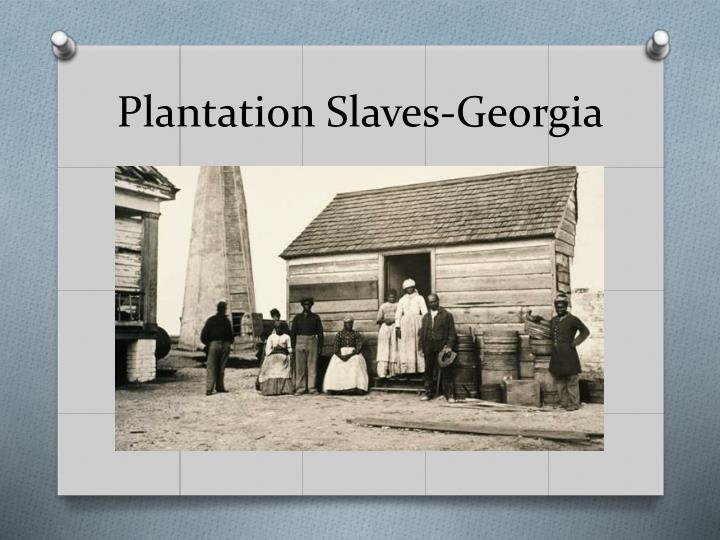 Plantation Slaves-Georgia