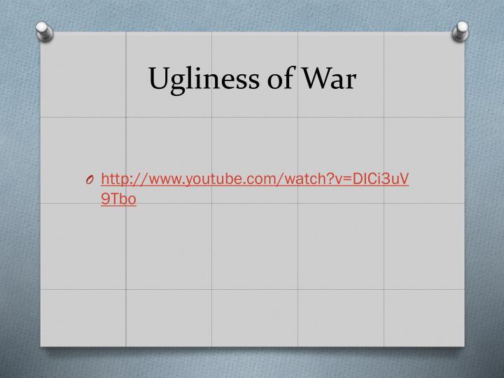 Ugliness of War