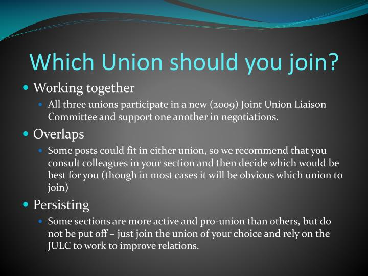 Which Union should you join?
