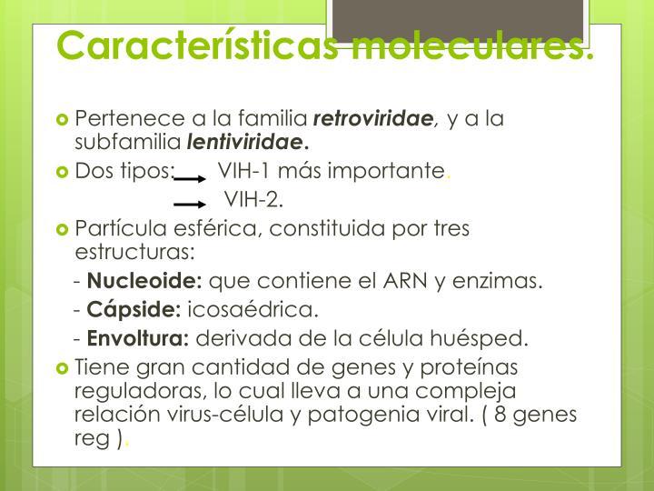 Características moleculares.