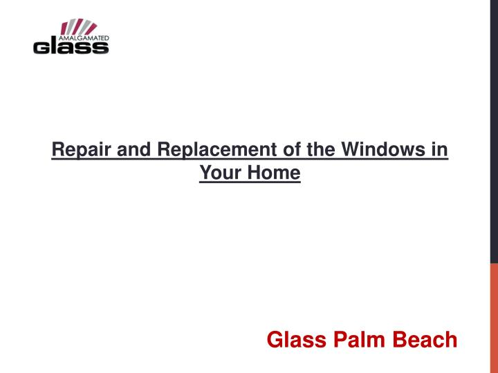 Repair and Replacement of the Windows in Your Home