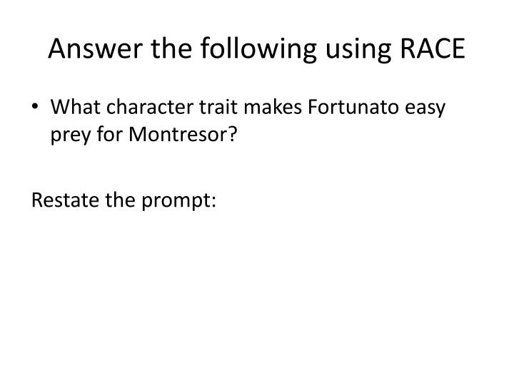Answer the following using RACE