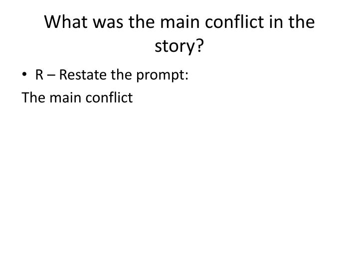 What was the main conflict in the story?