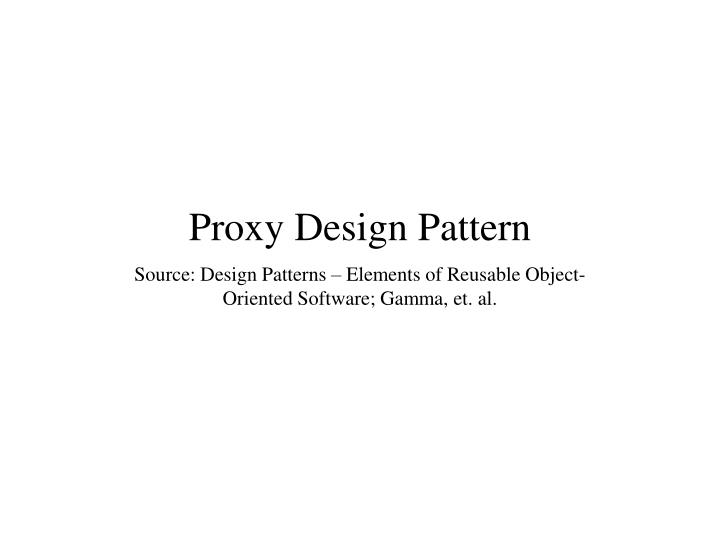 Proxy design pattern