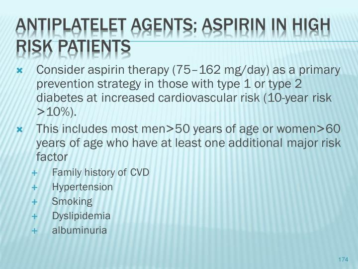 Consider aspirin therapy (75–162 mg/day) as a primary prevention strategy in