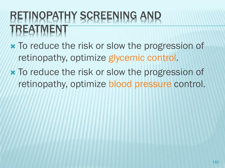 To reduce the risk or slow the progression of retinopathy, optimize