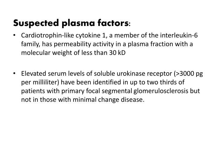 Suspected plasma factors: