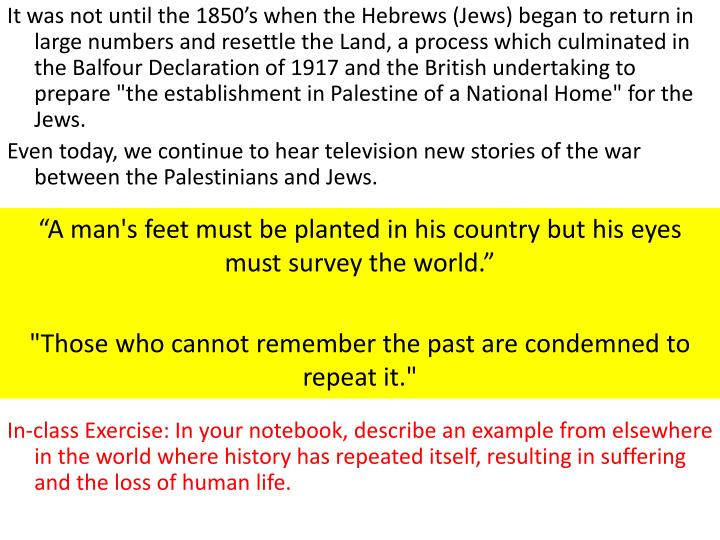 It was not until the 1850's when the Hebrews (Jews)