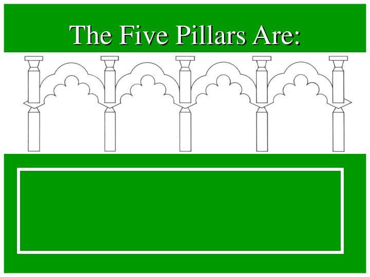 The Five Pillars Are: