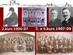 2 kurs 1906 07 3 a 4 kurs 1907 09