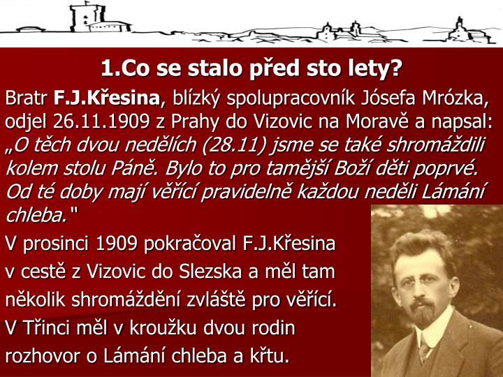 1.Co se stalo před sto lety?