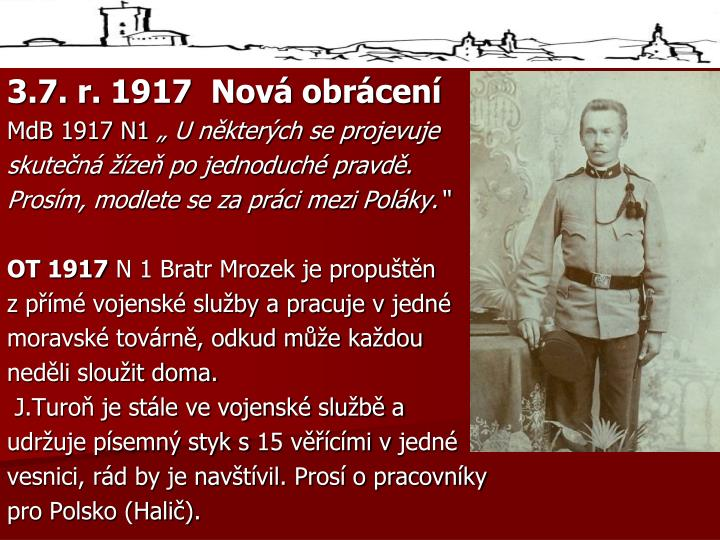 3.7. r. 1917  Nová obrácení