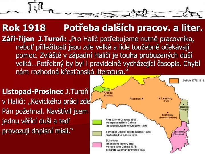 Rok 1918Potřeba dalších pracov. a liter.