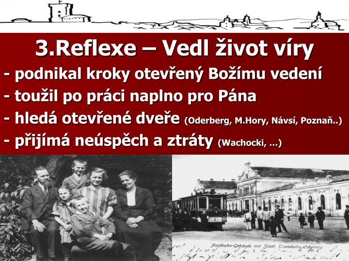 3.Reflexe – Vedl život víry