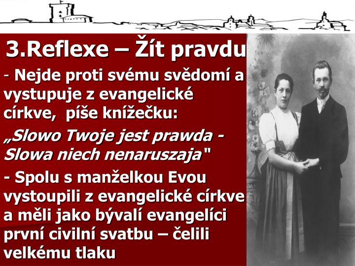 3.Reflexe – Žít pravdu