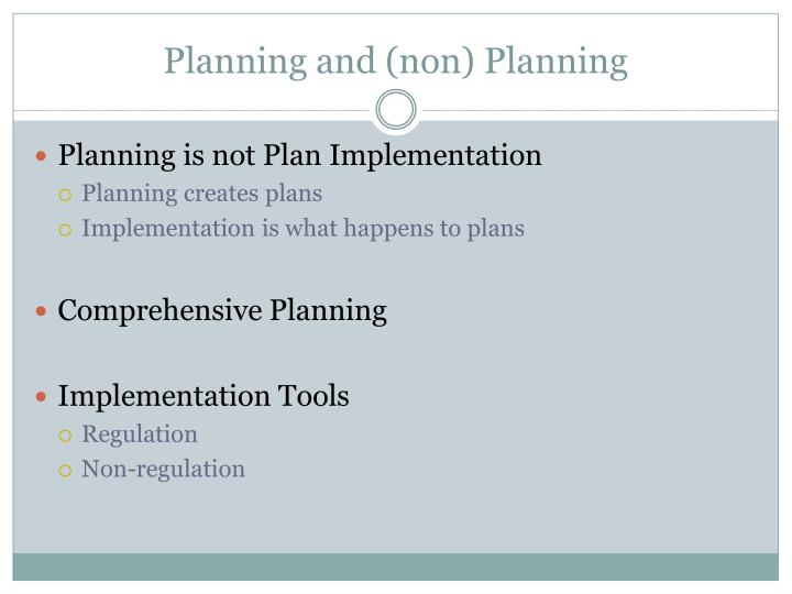 Planning and non planning