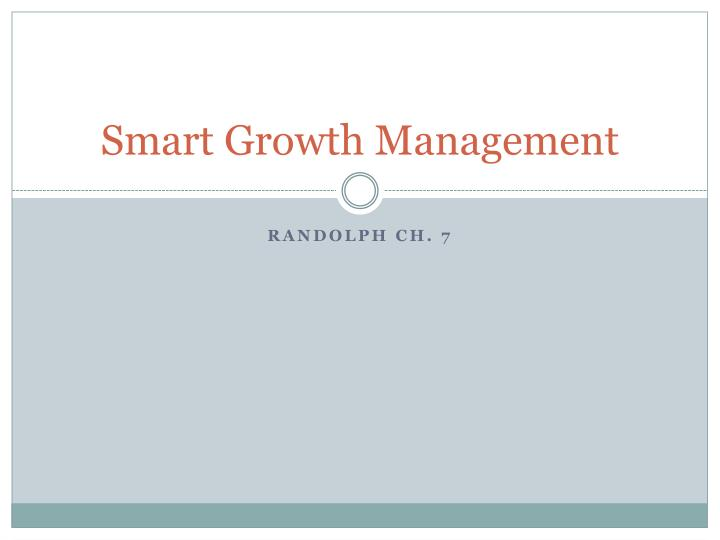 Smart Growth Management
