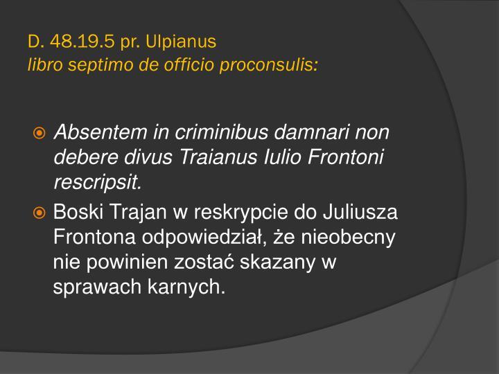 D. 48.19.5 pr.