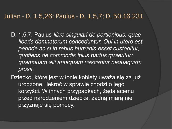 Julian - D. 1,5,26; Paulus - D. 1,5,7; D. 50,16,231