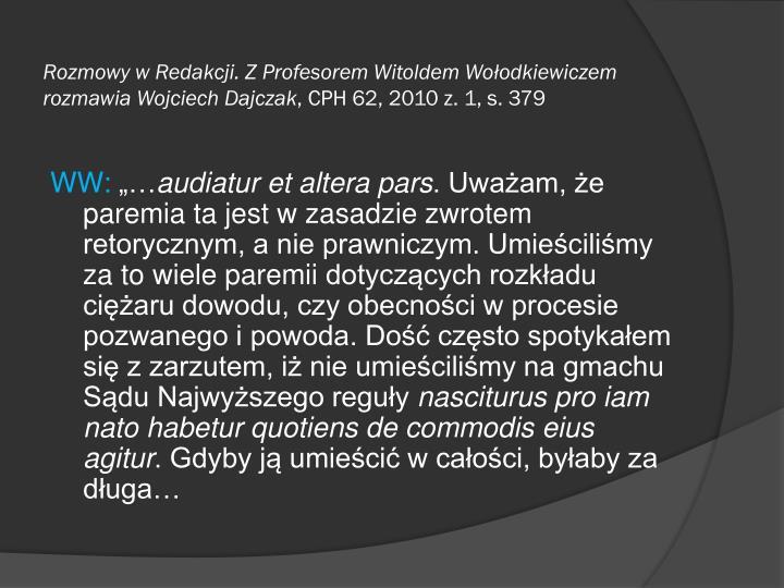 Rozmowy w Redakcji. Z Profesorem Witoldem Wołodkiewiczem rozmawia Wojciech