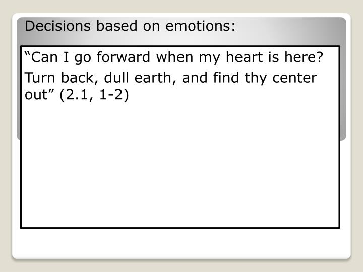 Decisions based on emotions:
