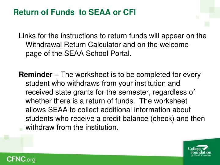 Return of Funds  to SEAA or CFI