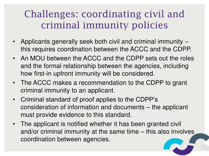 Challenges: coordinating civil and criminal immunity policies