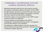 challenges coordinating civil and criminal immunity policies