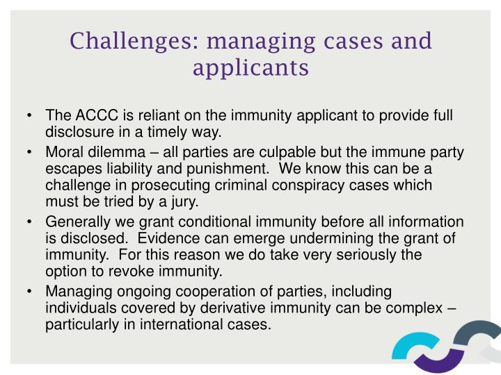 Challenges: managing cases and applicants