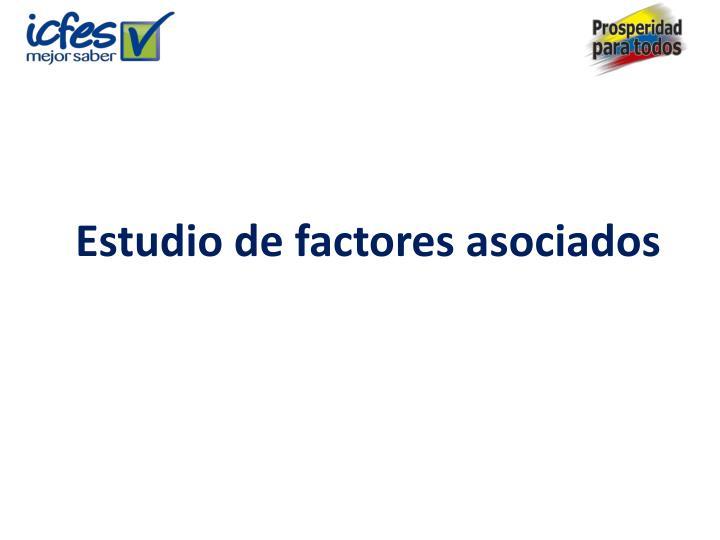 Estudio de factores asociados