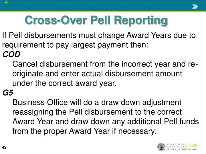 If Pell disbursements must change Award Years due to requirement to pay largest payment then: