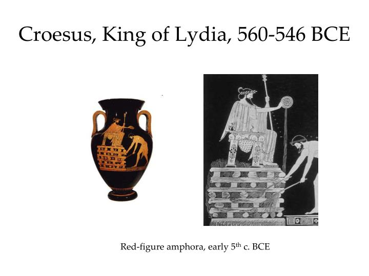 Croesus, King of Lydia, 560-546 BCE