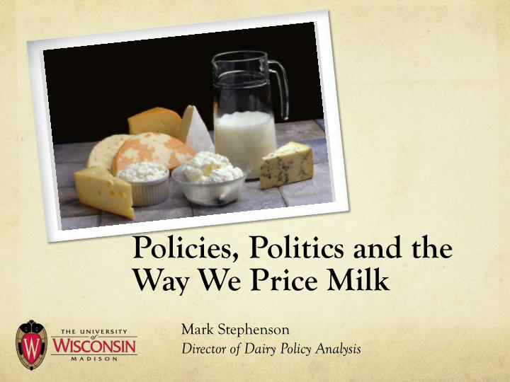 Policies politics and the way we price milk