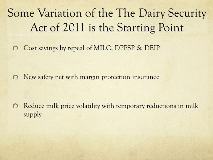 Some Variation of the The Dairy Security Act of 2011 is the Starting Point