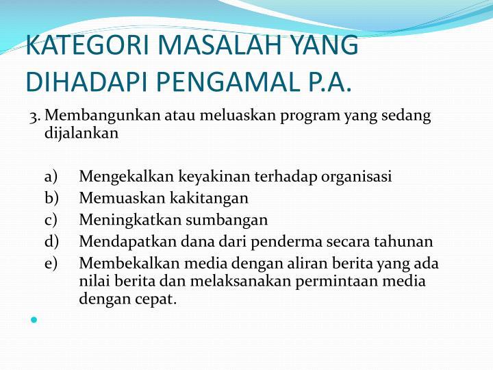 KATEGORI MASALAH YANG DIHADAPI PENGAMAL P.A.