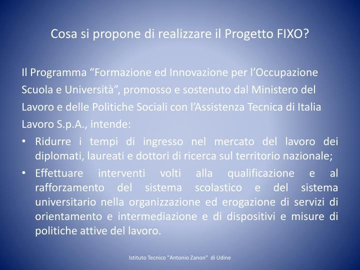 Cosa si propone di realizzare il Progetto FIXO?