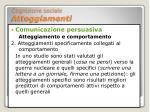 cognizione sociale atteggiamenti13