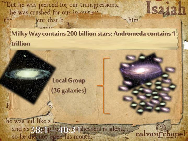 Milky Way contains 200 billion stars; Andromeda contains 1 trillion