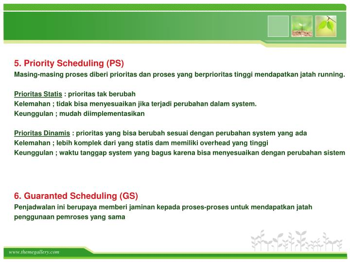5. Priority Scheduling (PS)