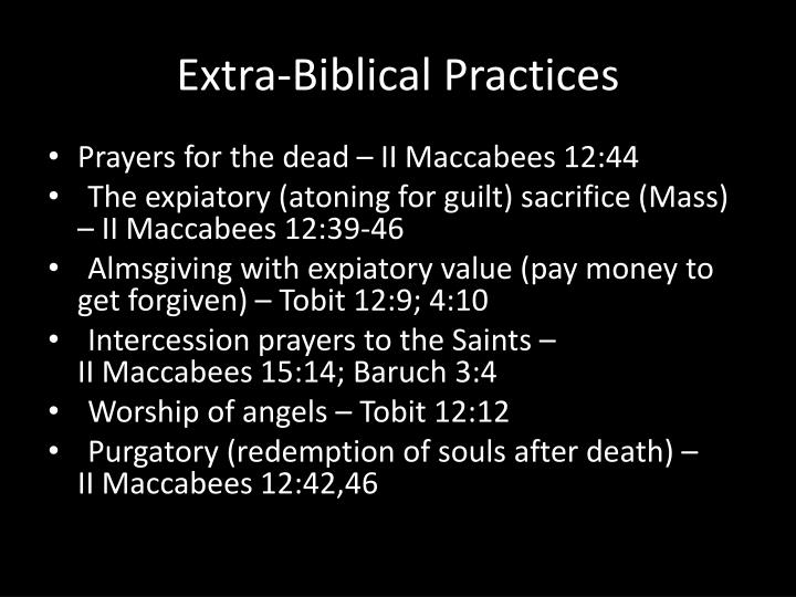 Extra-Biblical Practices
