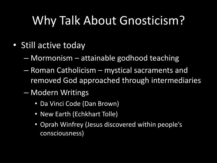 Why Talk About Gnosticism?