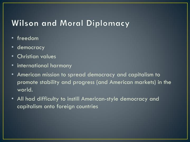 Wilson and Moral Diplomacy