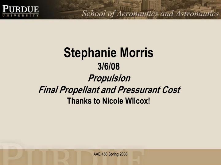Stephanie morris 3 6 08 propulsion final propellant and pressurant cost thanks to nicole wilcox