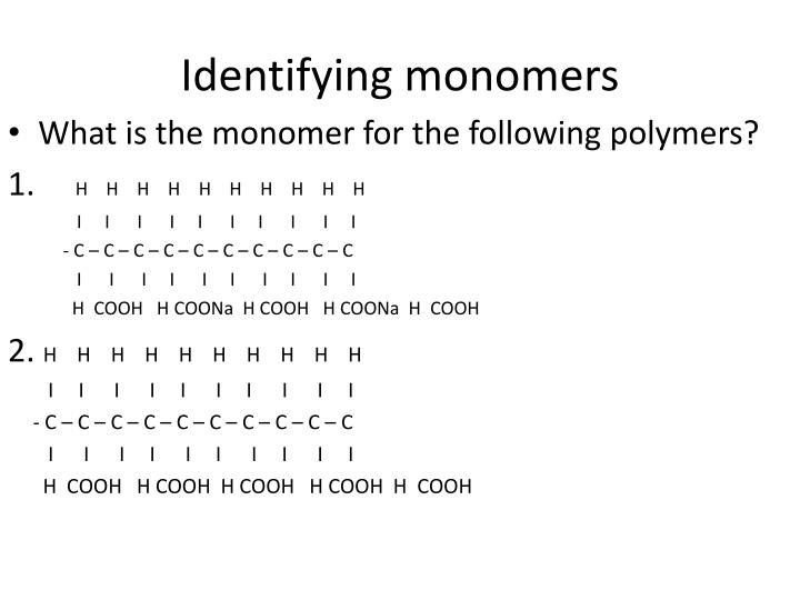 Identifying monomers